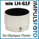 Sonnenblende Gegenlichtblende kompatibel mit Olympus Zuiko Digital 75mm – Ersatz für LH-J61F